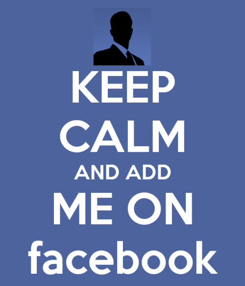 keep-calm-and-add-me-on-facebook-34